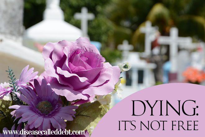 Dying: It's Not Free