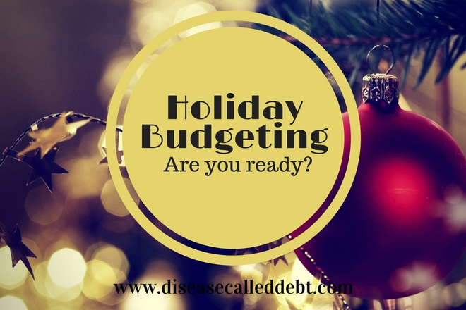 Holiday Budgeting… Are you ready?